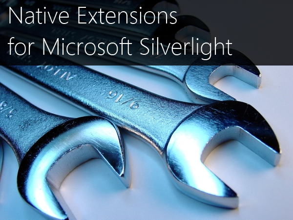 Native Extensions for Microsoft Silverlight